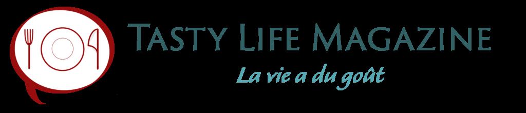 Tasty Life Magazine le webzine du lifestyle gourmand