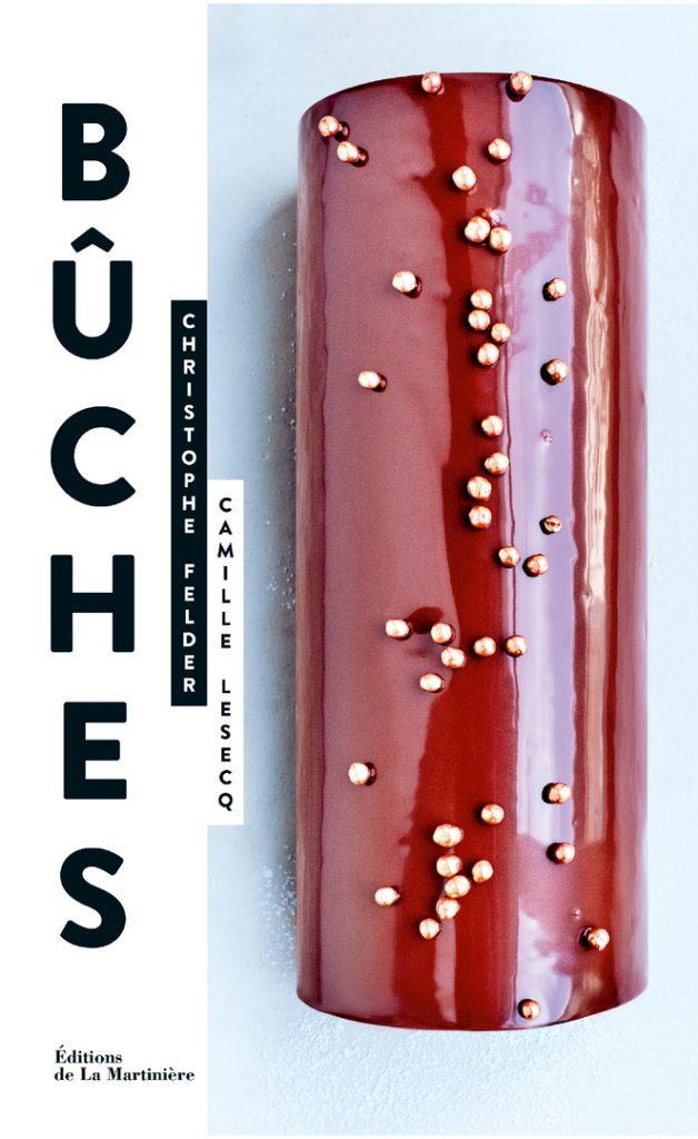 Tasty Life Magazine lifestyle équilibré Christophe Felder Camille Lesecq pâtisserie livres couverture Bûches