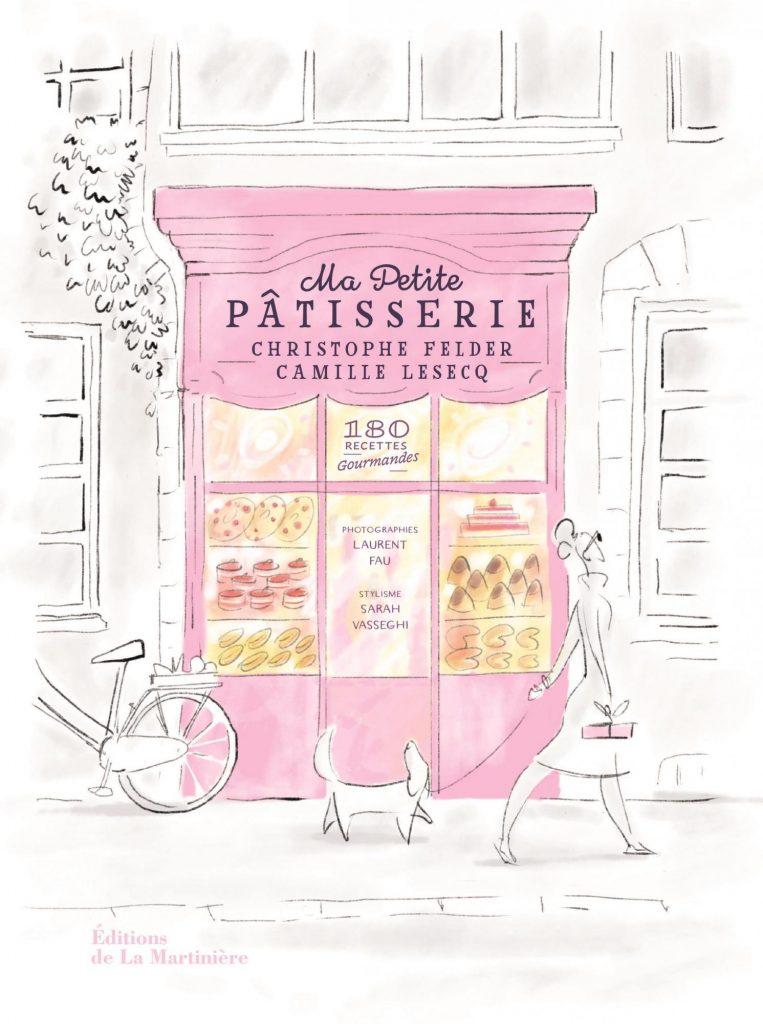 Tasty Life Magazine lifestyle équilibré Christophe Felder Camille Lesecq pâtisserie livres couverture Ma Petite Pâtisserie